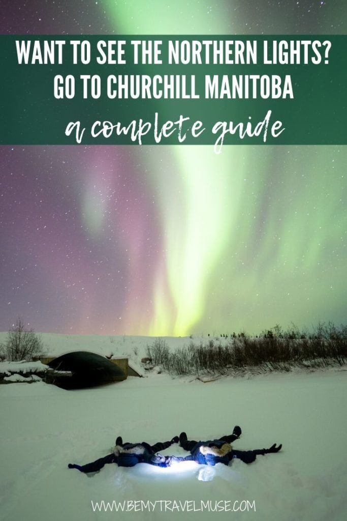 "Want to take ""seeing the northern lights"" off your bucket list? Go to Churchill, Manitoba, an amazing spot for hunting the northern lights in Canada. Click for a complete guide + other things to do in the area! #NorthernLights"