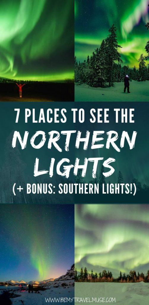 Where are the best places around the world to see the northern lights? Here are 7 amazing spots (plus tips on other things to do and where to stay in the area), and a bonus list of southern lights to help you plan the best, bucket list trip! #NorthernLights