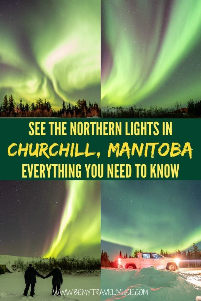 A complete guide to seeing the northern lights in Churchill, Manitoba, Canada, with everything you need to know, plus other things to do in the area! #Churchill #Manitoba