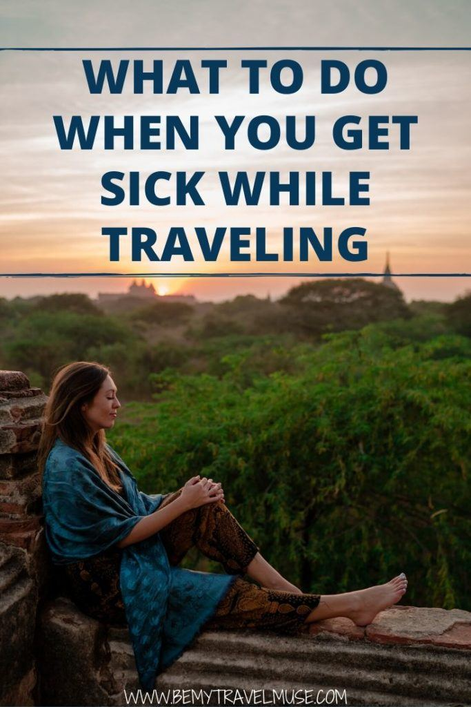 What to do when you get sick while traveling? It is unfortunate but inevitable, so read up on these 5 tips to be prepared and still make the most out of your trip!