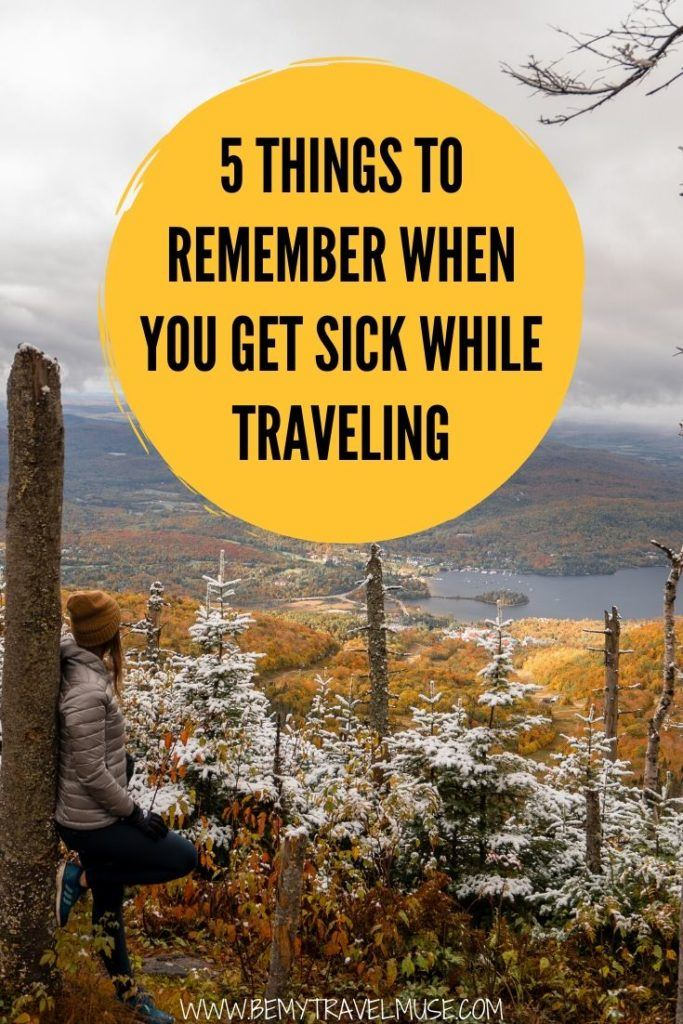 Getting sick while traveling sucks, but it is also inevitable, especially if you are not used to the food, climate, or both! Here are 5 things to remember when you get sick while traveling.
