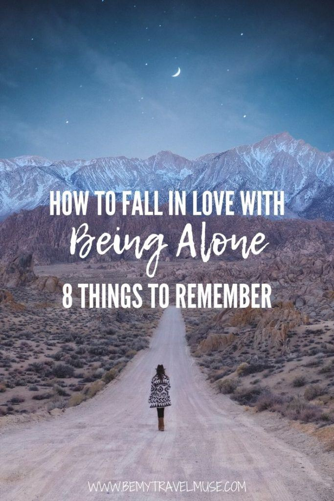How to fall in love with being alone? Here are 8 tips to help you feel comfortable being by yourself, whether at home or on the road. Isolation can be a blessing!