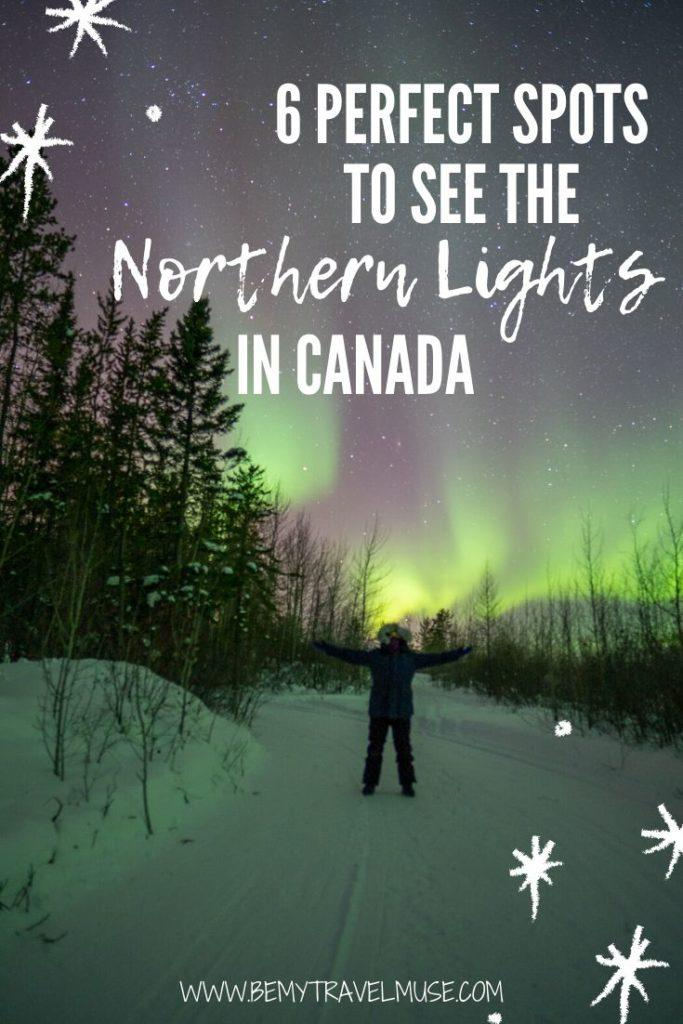 6 perfect spots to see the Northern Lights in Canada, including Alberta, Manitoba, Yukon, Nunavut, Yellowknife, and Saskatchewan. Click to get more information on the best time to visit, hotel recommendations, and other things to do in the area to help you plan one of the most sought-after bucket list trips! #Canada #NorthernLights