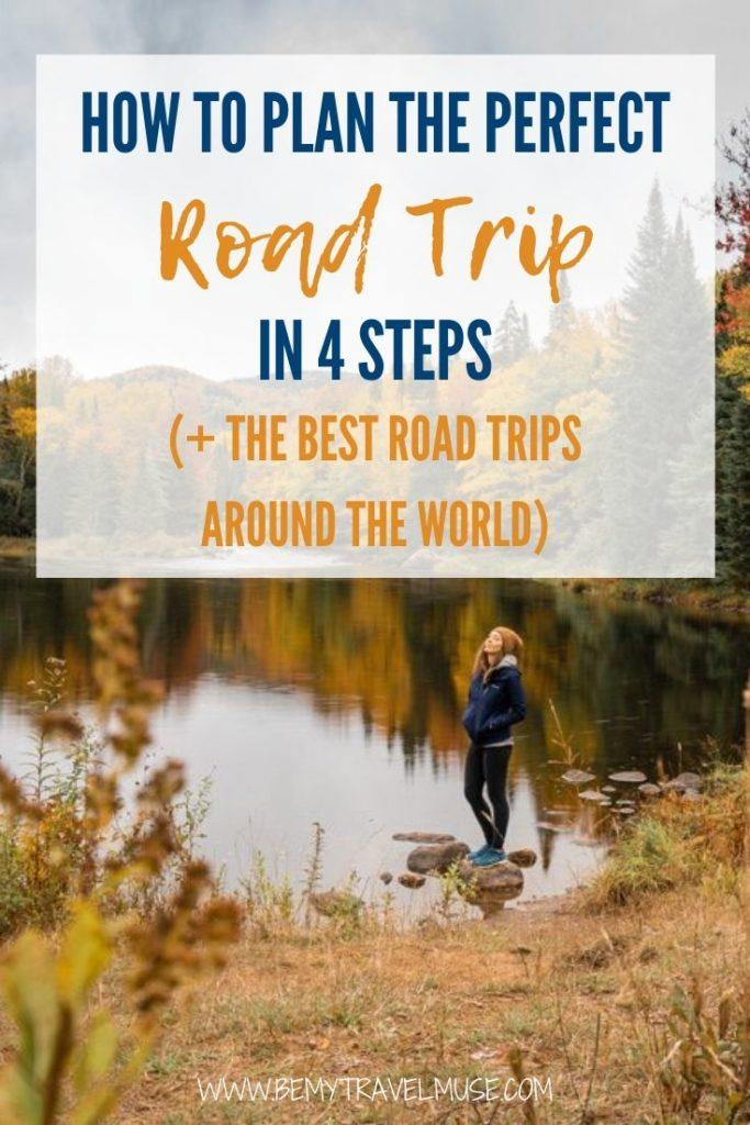 How to plan the perfect road trip in 4 easy steps, plus some of the best road trips around the world to inspire you to pack up and have a wonderful adventure on the road.