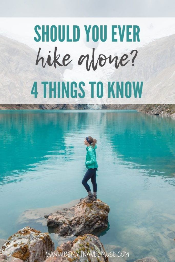 Here are 4 things you must know if you ever plan to hike alone. Many people have adviced against hiking solo, and as someone who has done all kinds of solo hikes - day hikes, overnight hikes, multi-day hikes and even night hikes, here are my suggestions for you if you want to do the same. #Solo