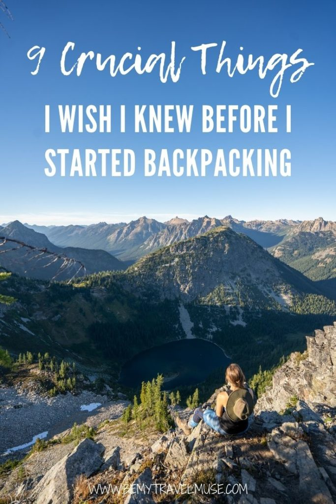 Here are the 9 crucial things I wish I knew before I started backpacking! If you are new to backpacking, or are planning to backpack for the first time, be sure to read this before you go! #backpacking