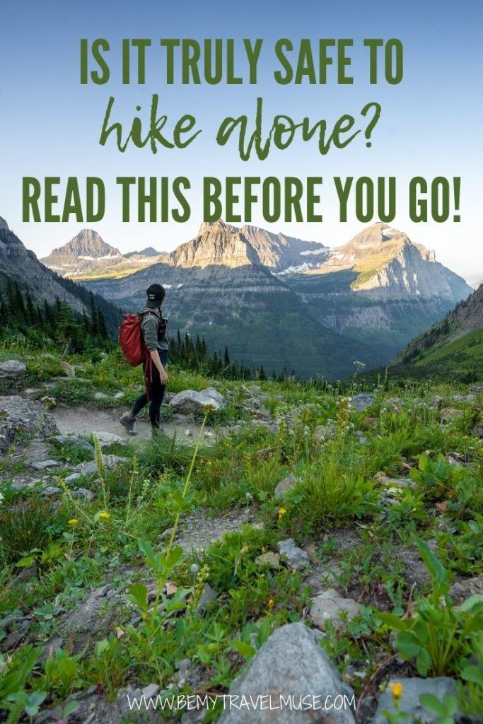 Is it safe to hike alone? I have done all kinds of hikes solo - day hikes, overnight hikes, night hikes, etc, and here's what I have to advice you if you plan to hike solo!