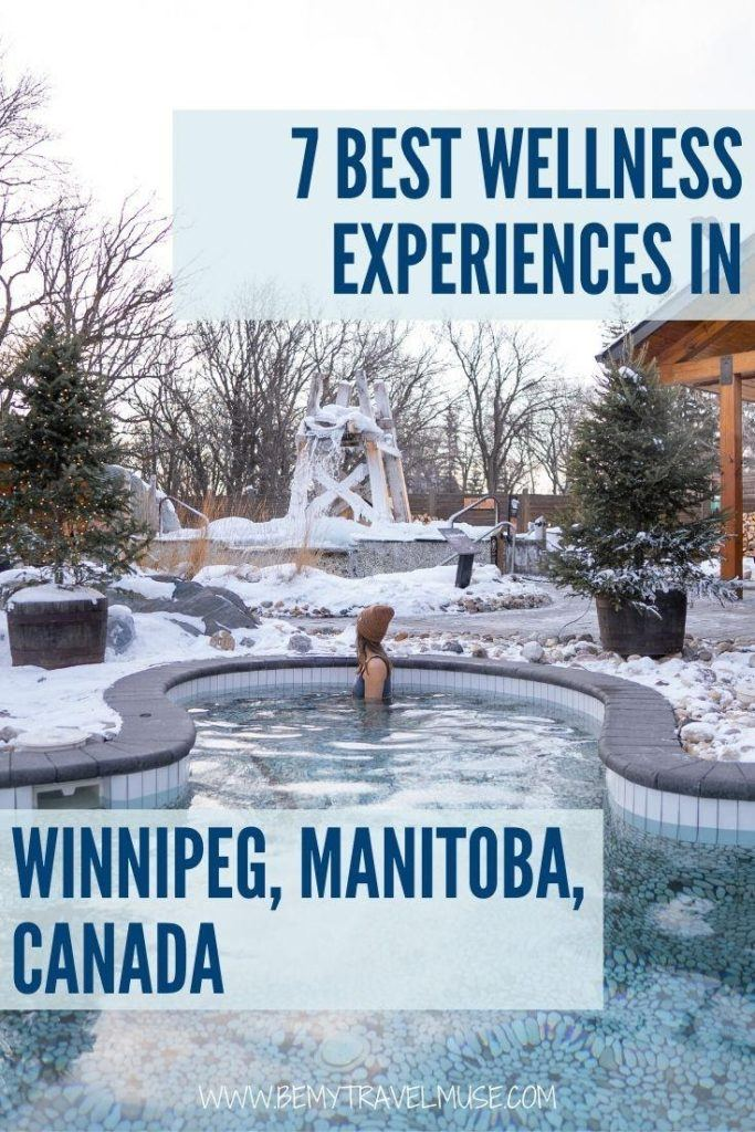 From spas, meditation centres, to yoga centres and more, here are 7 of the best wellness experiences you must have in Winnipeg, Manitoba, Canada, especially during the winter! Click to see the list and plan your trip to Manitoba now.