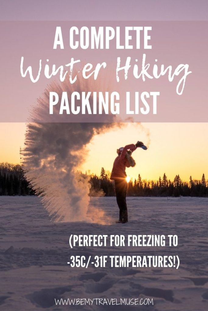 A complete winter hiking packing list, perfect for freezing to -35c/-31F temperatures! It is extremely important to keep yourself warm when hiking in the winter. Use to list to find out what exactly to pack for your winter outdoor adventure. #WinterHiking