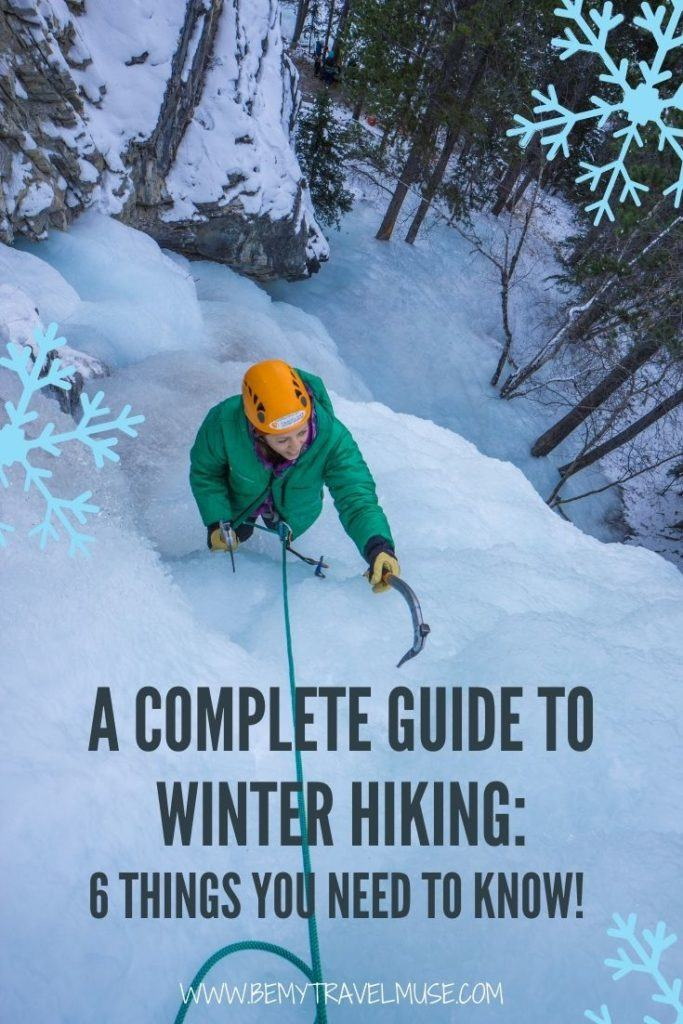 A complete guide to winter hiking: 6 important things you need to know. Learn what to pack (how to layer to keep yourself warm and comfortable), how to pick the right shoes for winter, and ways to stay safe regarding food and water! #Winter