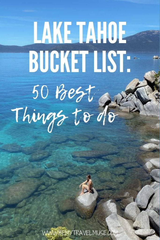 Lake Tahoe Bucket List: 50 best things to do in the area! Lake Tahoe is one of the most popular travel destinations in the western United States for a good reason. Other than the lake itself, what other things can you do around Lake Tahoe? Click to check the list and use it to plan your trip now! #LakeTahoe #USA