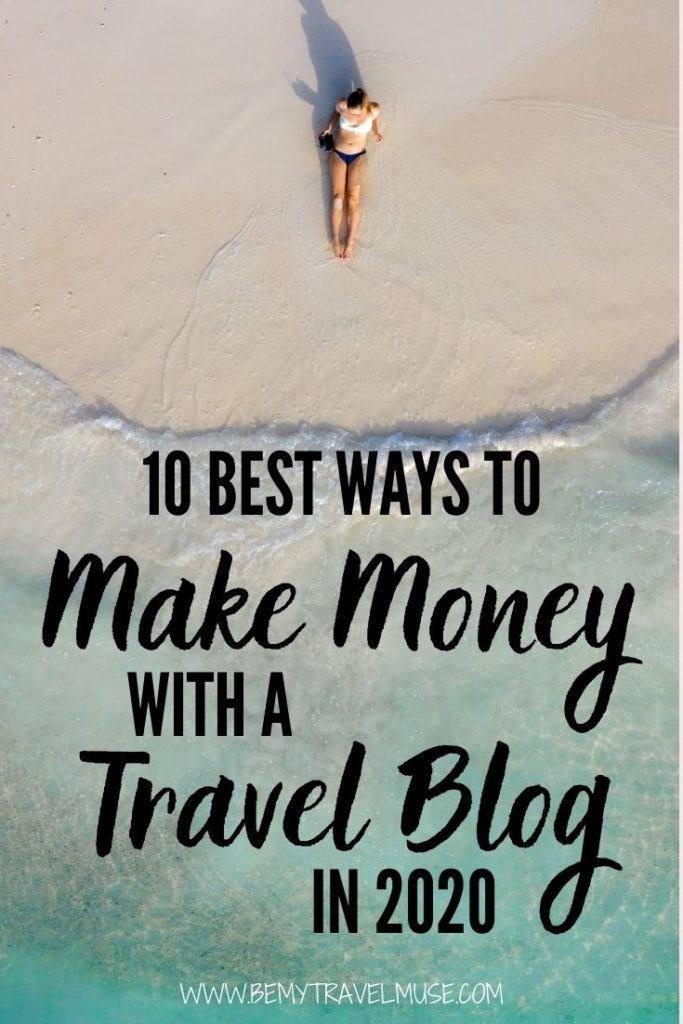 How to grow a travel blog and monetise from it? Here are 10 best ways to make money with a travel blog in 2020. Get important tips that will help you turn your travel blog into a full time business. #TravelBlog #Travelblogging