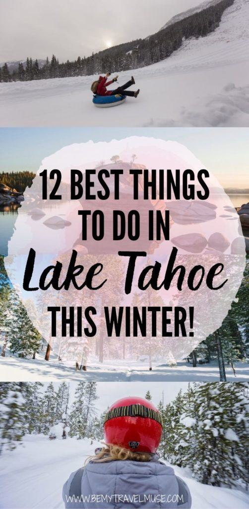Planning a winter trip to Lake Tahoe? Here are 12 fun winter activities to do to help you make the most out of your time! During the winter, Lake Tahoe is perfect for skiing (click to see a full list of ski resort recommendation), snowshoeing, snowmobiling, skydiving, and so much more. #LakeTahoe