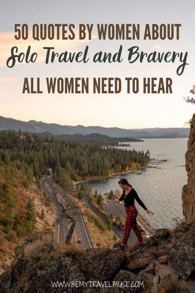 Click to read 50 quotes by women about solo travel, bravery, personal growth and courage all women need to hear! Get inspired by these strong women and let their words encourage you to live life adventurously and unapologetically. #Women #Quotes