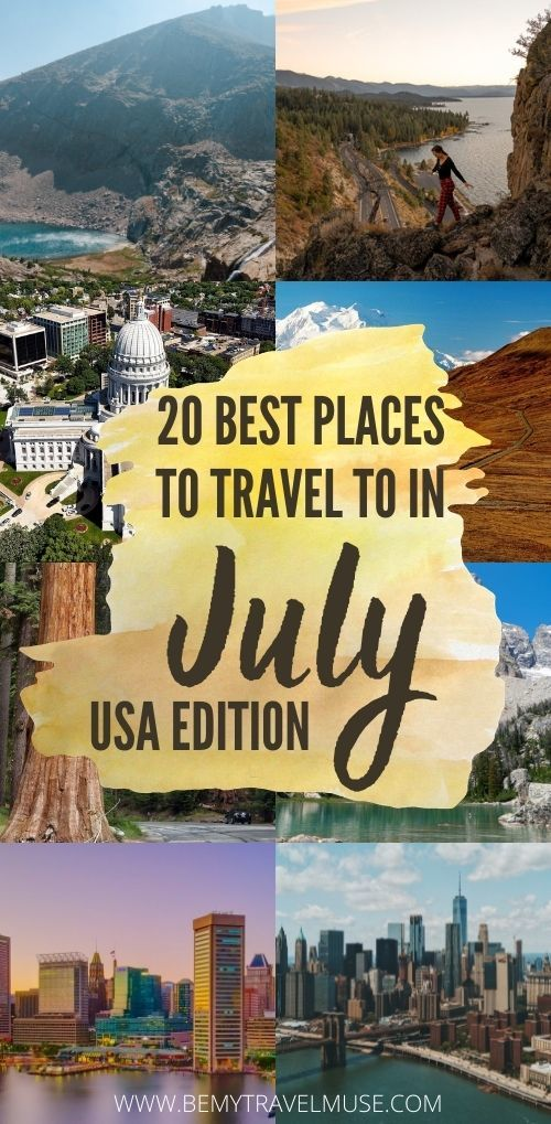 20 Places to Travel in the USA in July