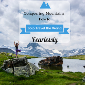 How to Solo Travel the World Fearlessly